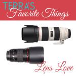 Terra's Favorite Things Friday   Favorite Canon Lenses