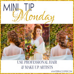 Mini Tip Monday | Use Professional Hair/Make Up Artists