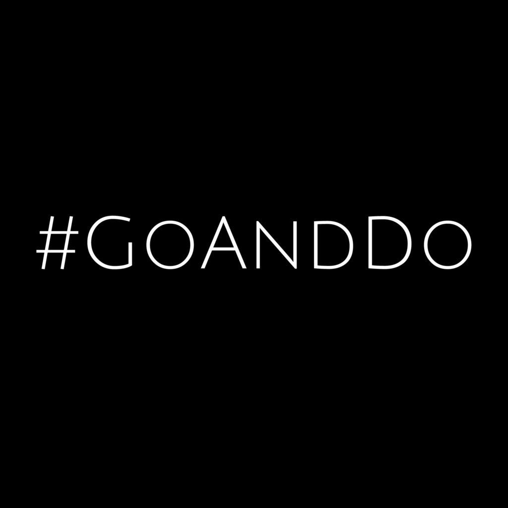 #goanddo